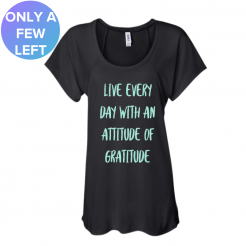 Live Every Day with an Attitude of Grattitude